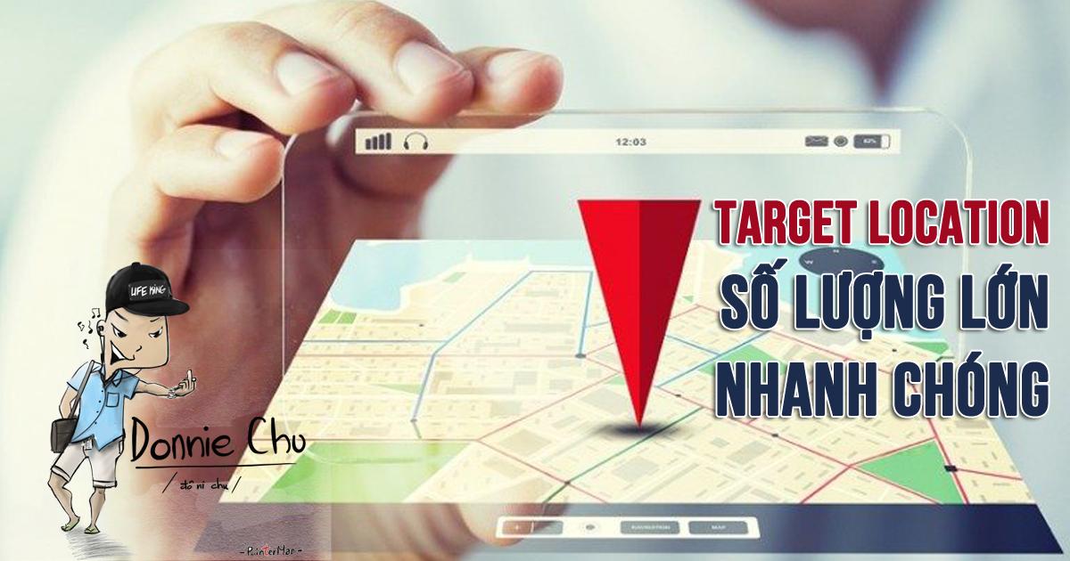 [Chia sẻ kỹ năng và thủ thuật Facebook Ads] – Cách Target theo Location số lượng lớn nhanh chóng