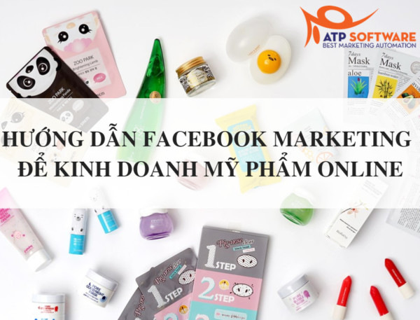 Hướng dẫn làm facebook marketing để kinh doanh mỹ phẩm online