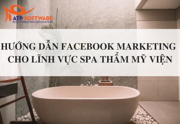 Hướng dẫn làm Facebook marketing cho Spa, thẩm mỹ viện, nha khoa