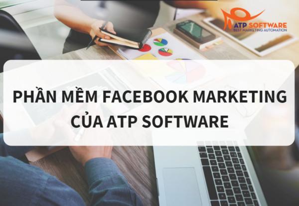 Trọn bộ phần mềm marketing Facebook hỗ trợ bán hàng online của ATP Software