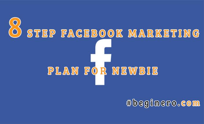 Facebook Marketing Plan cho người mới