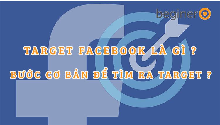 Target Facebook ads là gì và hướng dẫn target cho một sản phẩm